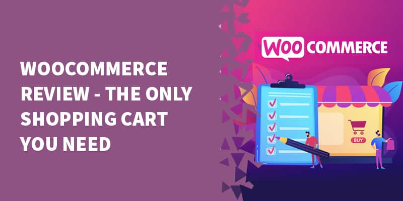 WooCommerce Review – The ONLY Shopping Cart You Need [2021]