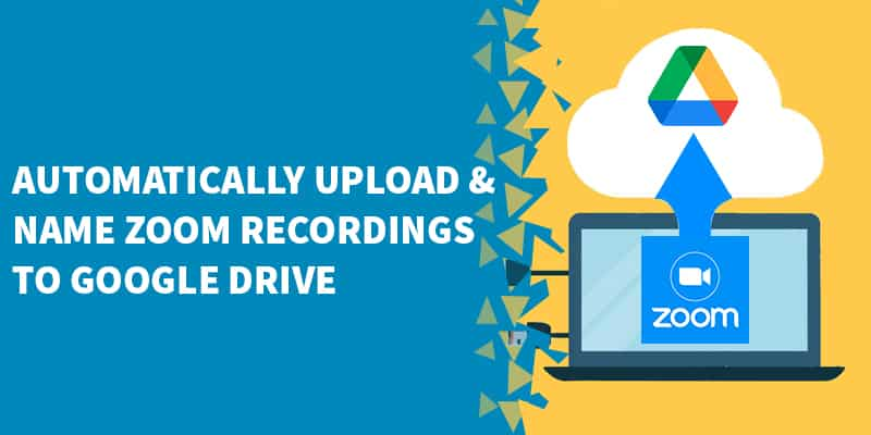 Automatically upload Zoom recordings to Google Drive