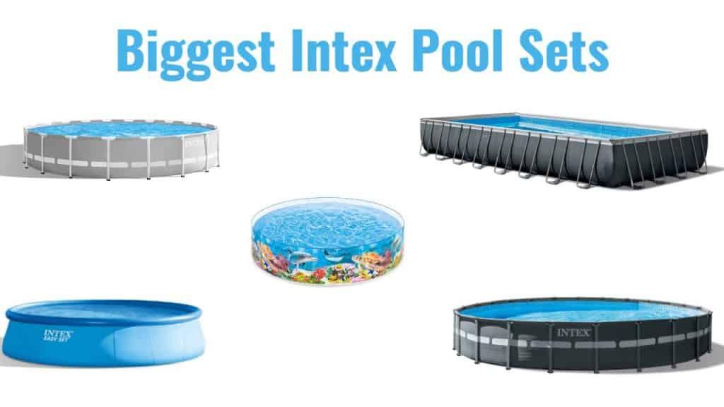 biggest intex pool sets