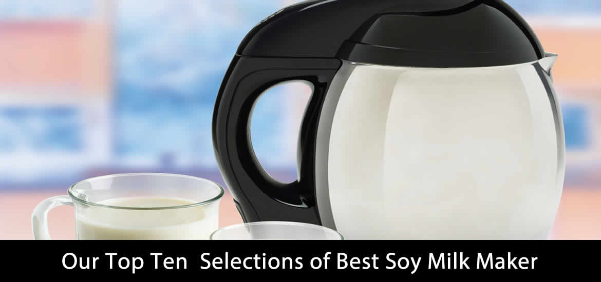 Best Soy Milk Maker