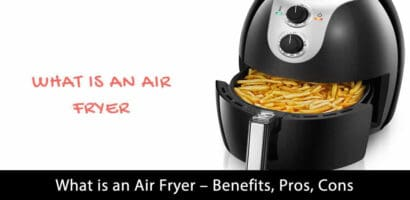 What is an Air Fryer – Benefits, Pros, Cons