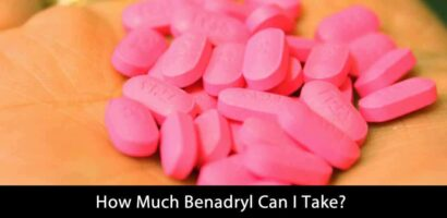 How Much Benadryl Can I Take? Get Detailed Answer Now!