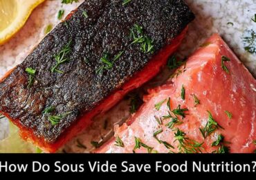 How Do Sous Vide Save Food Nutrition?
