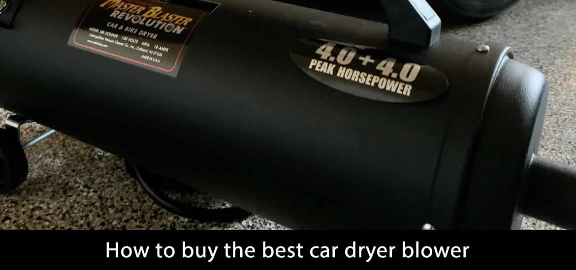 How to buy the best car dryer blower