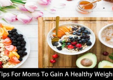 Tips For Moms To Gain A Healthy Weight