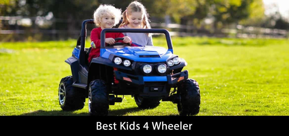 Best Kids 4 Wheeler
