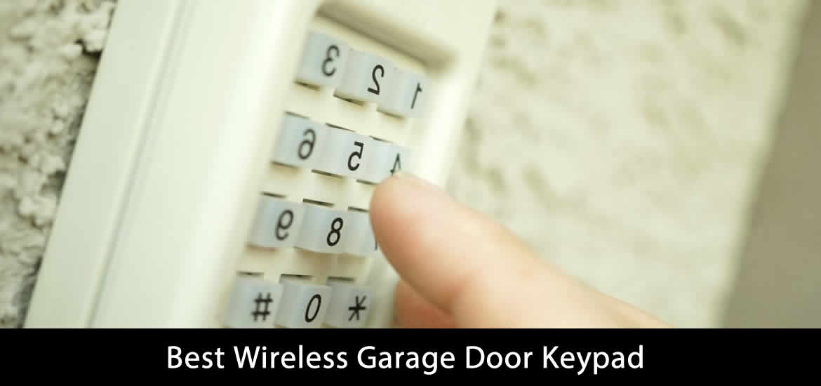 Best Wireless Garage Door Keypad