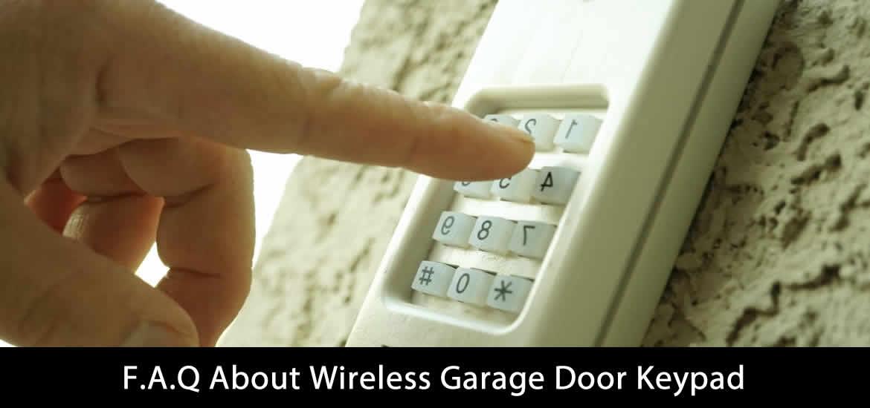 F.A.Q About Wireless Garage Door Keypad