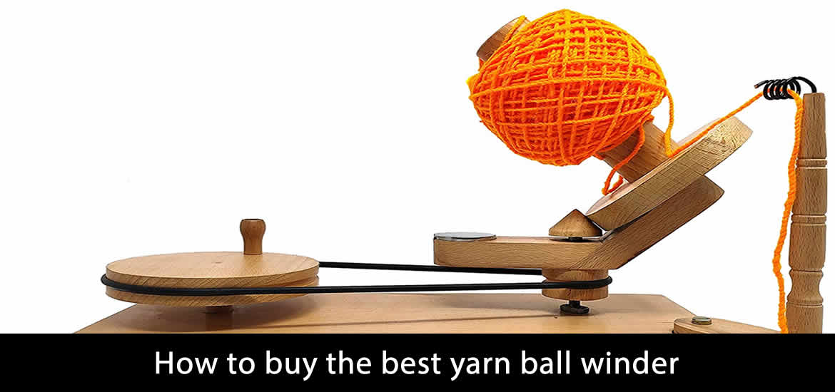 How to buy the best yarn ball winder