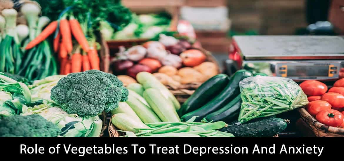 Role of Vegetables To Treat Depression And Anxiety
