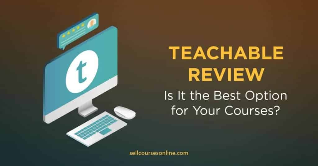 Teachable Review – Is It the Best Option for Your Courses?