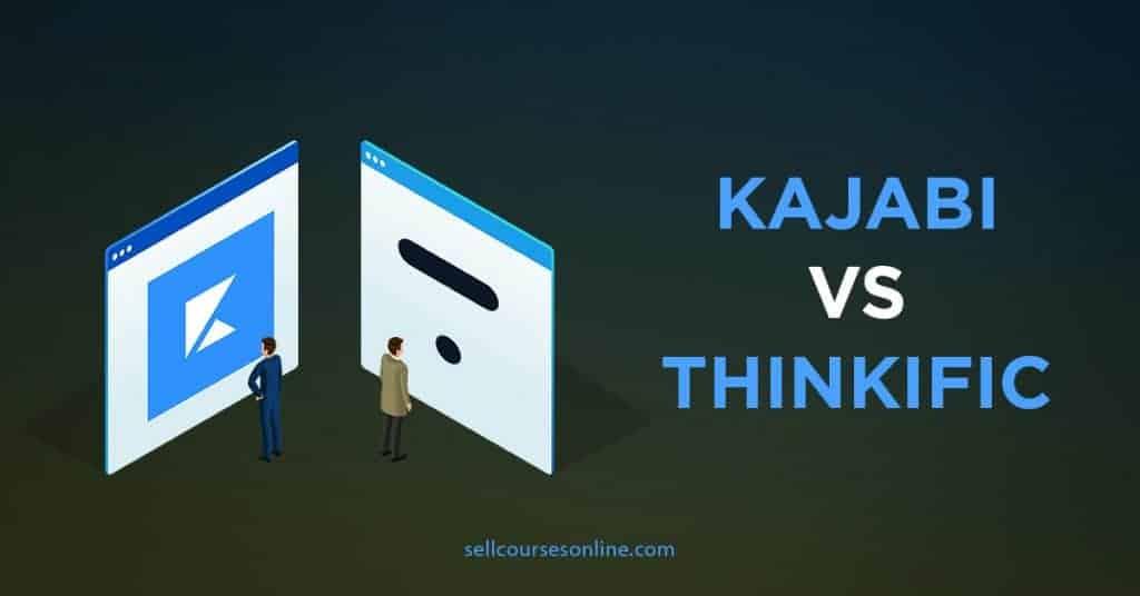 Kajabi vs Thinkific: What Course Platform Should You Use?