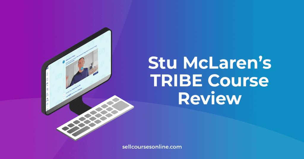 Stu McLaren's Tribe Course Review