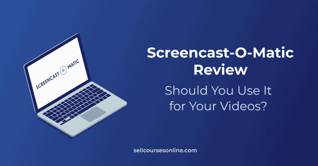 Screencast-O-Matic Review