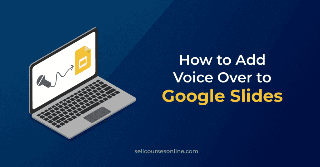 How to Add Voice Over to Google Slides