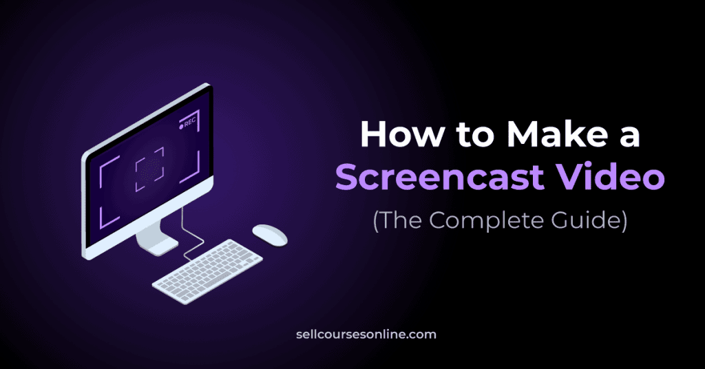 How to Screencast & Make An Engaging Video