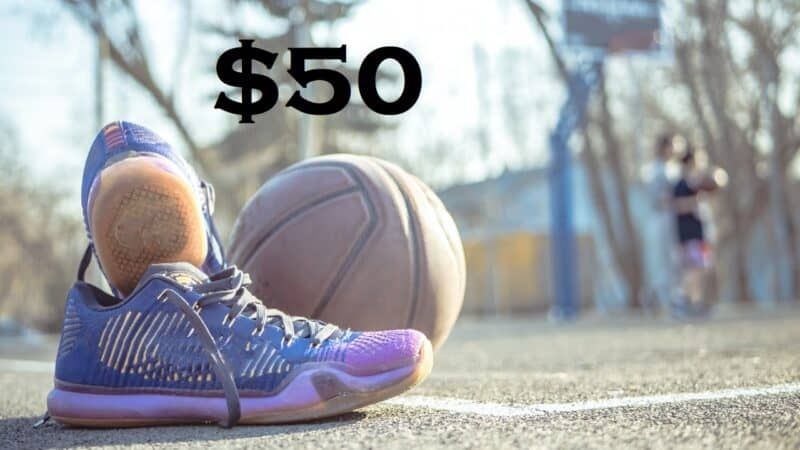 Best Basketball Shoes Under $50: The Ultimate Low Budget Guide
