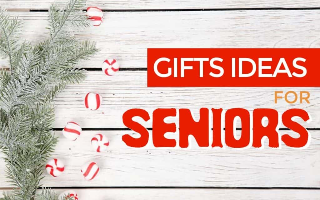 Best Gift Ideas for Seniors in Your Life