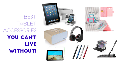 Best Tablet Accessories for iPad and Android Tablets