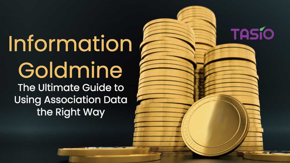 Information Gold Mine: The Ultimate Guide to Using Association Data the Right Way