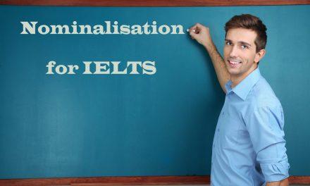 Nominalisation for IELTS Writing