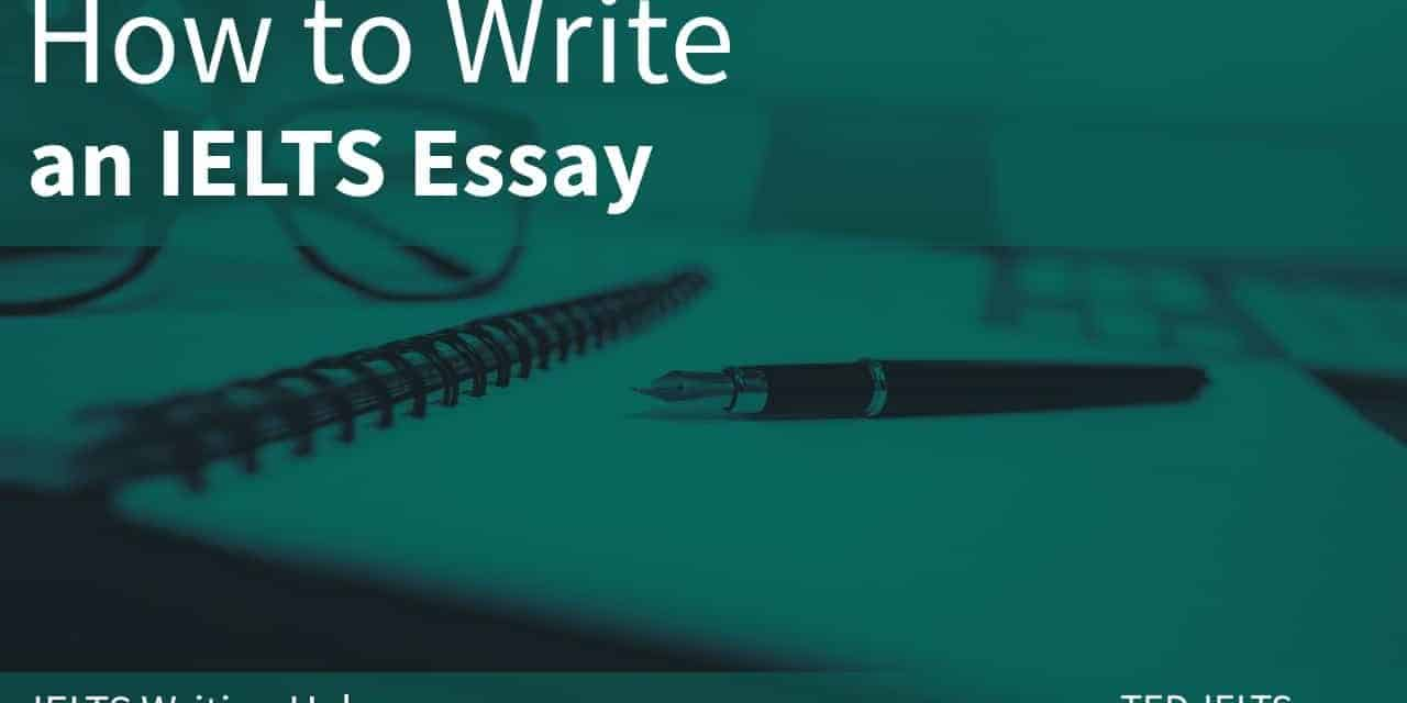 How to Write an IELTS Essay [Task 2]