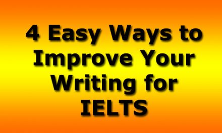 4 Easy Ways to Improve Your IELTS Writing