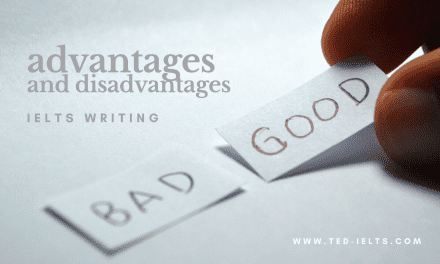Advantages and Disadvantages [IELTS Writing]