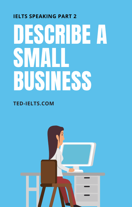describe a small business for ielts