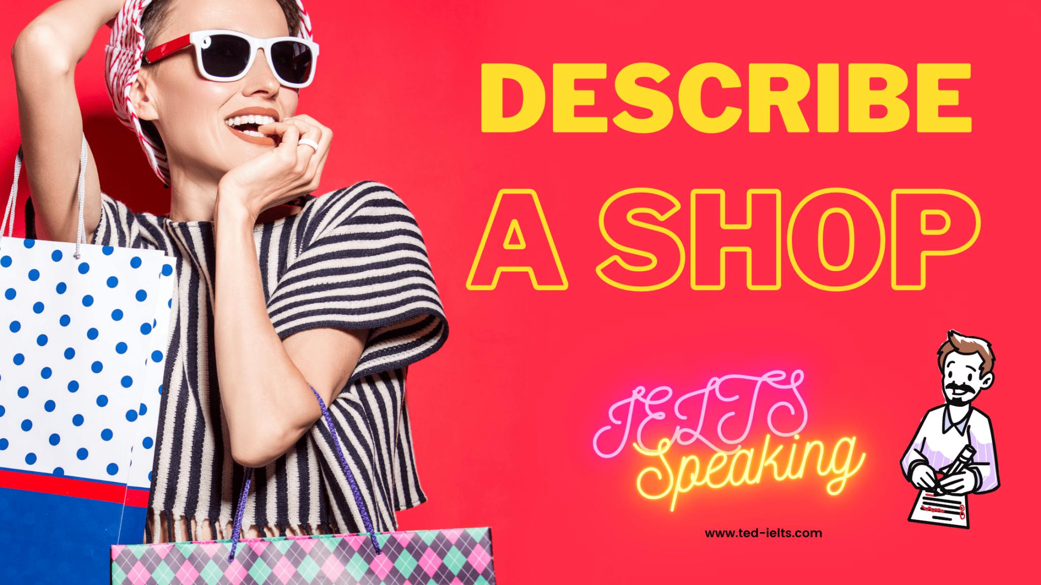 Describe a Shop [IELTS Speaking]