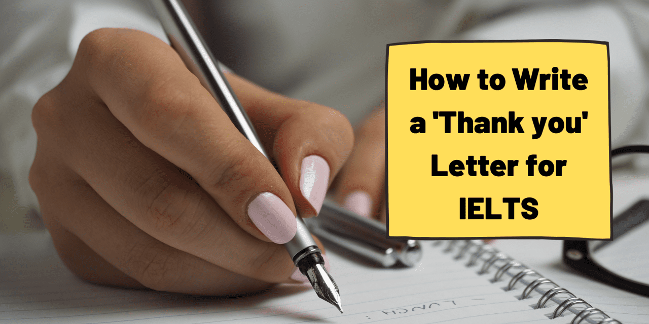 How to Write a Thank You Letter [IELTS General]