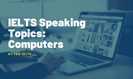 IELTS Speaking Topic: Computers