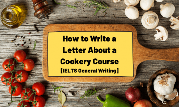 Sample Letter About Cookery Course [IELTS General Writing]