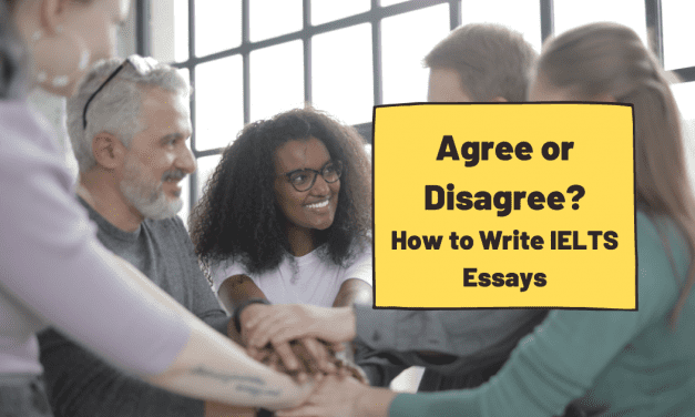 "How to Write ""Agree or Disagree"" Essays for IELTS"