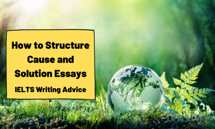 How to Structure a Cause and Solution Essay [IELTS Writing Task 2]