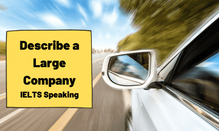 Describe a Large Company that you are Interested in [IELTS Speaking]