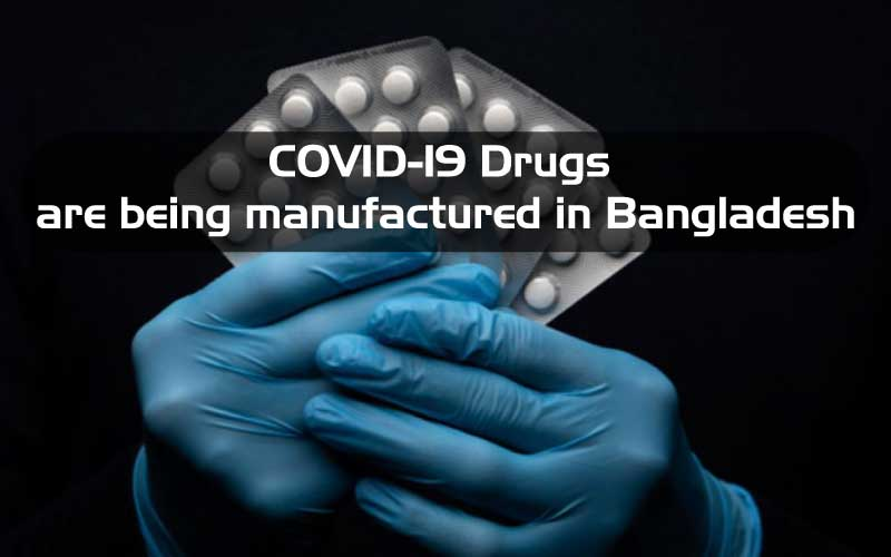 COVID-19 Drugs are being manufactured in Bangladesh