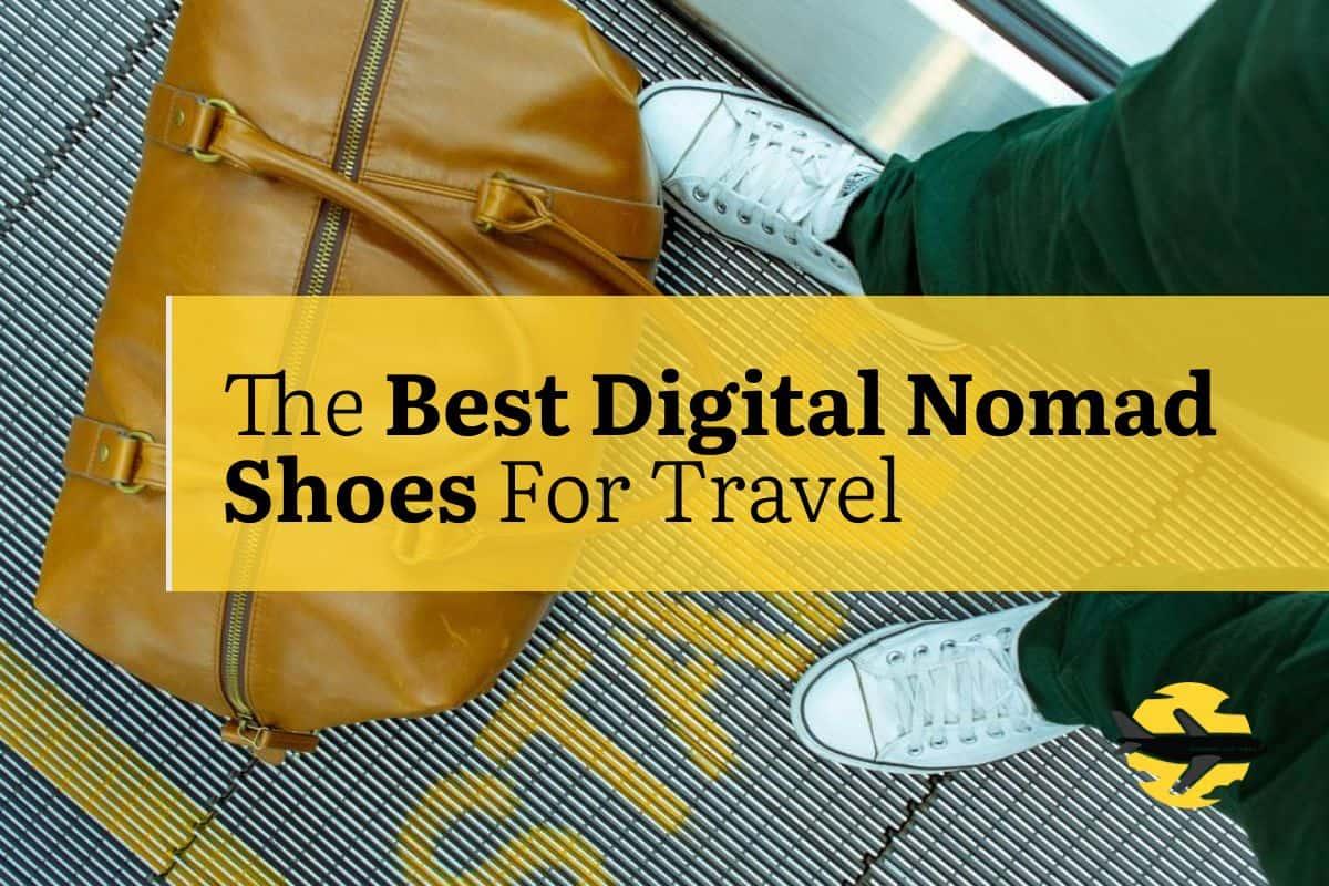 Best Digital Nomad Shoes Travel