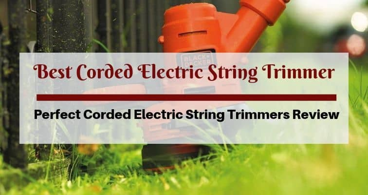 Best Corded Electric String Trimmer