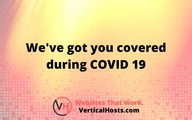 Vertical Hosts - Weve got you covered during COVID19