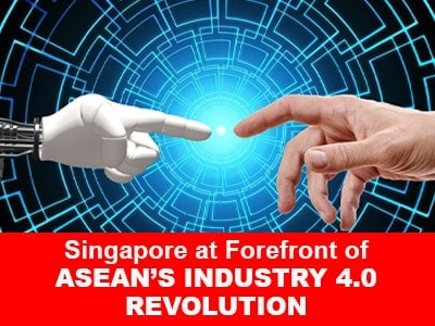 Singapore at Forefront of ASEAN's Industry 4.0 Revolution