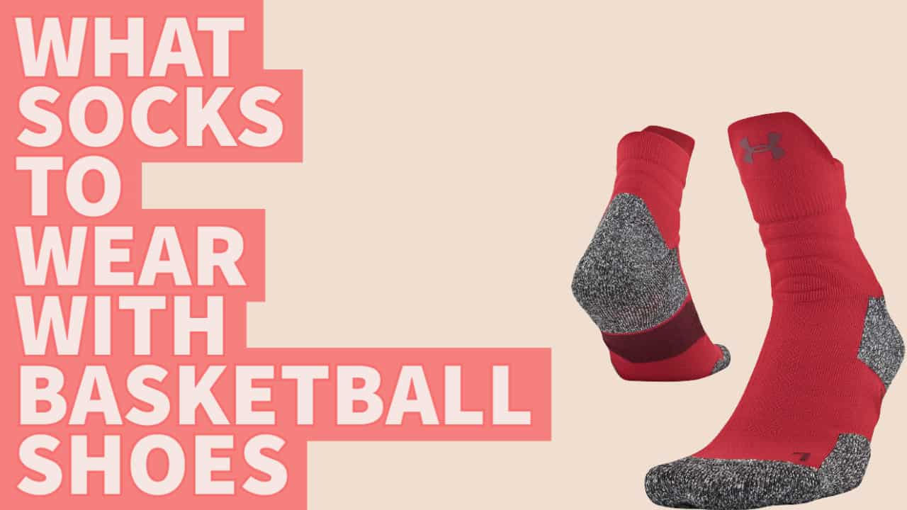 what socks to wear with basketball shoes