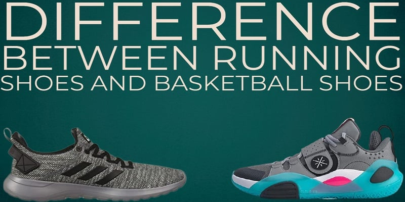 difference between running shoes and basketball shoes