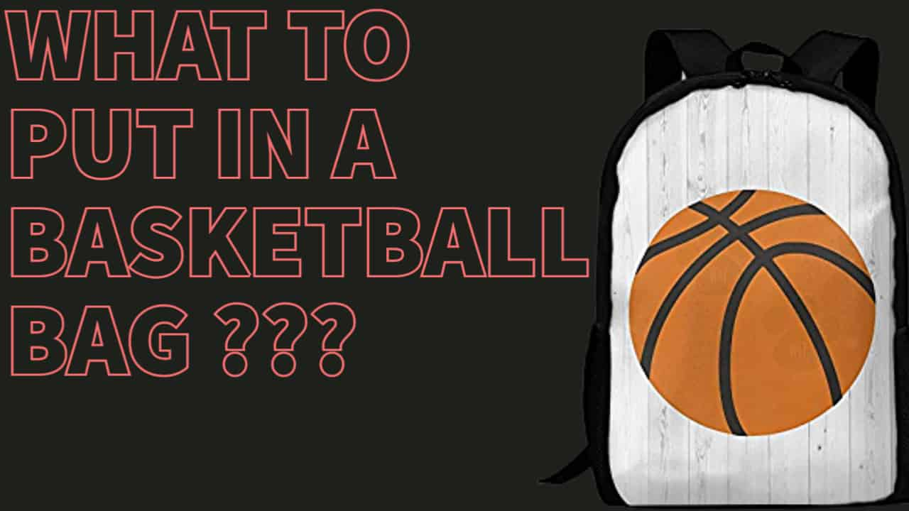 what to put in a basketball bag