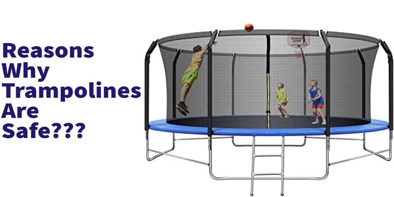 reasons why trampolines are safe