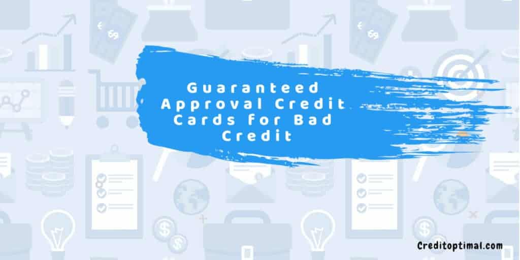 Best Guaranteed Approval Credit Cards for Bad Credit