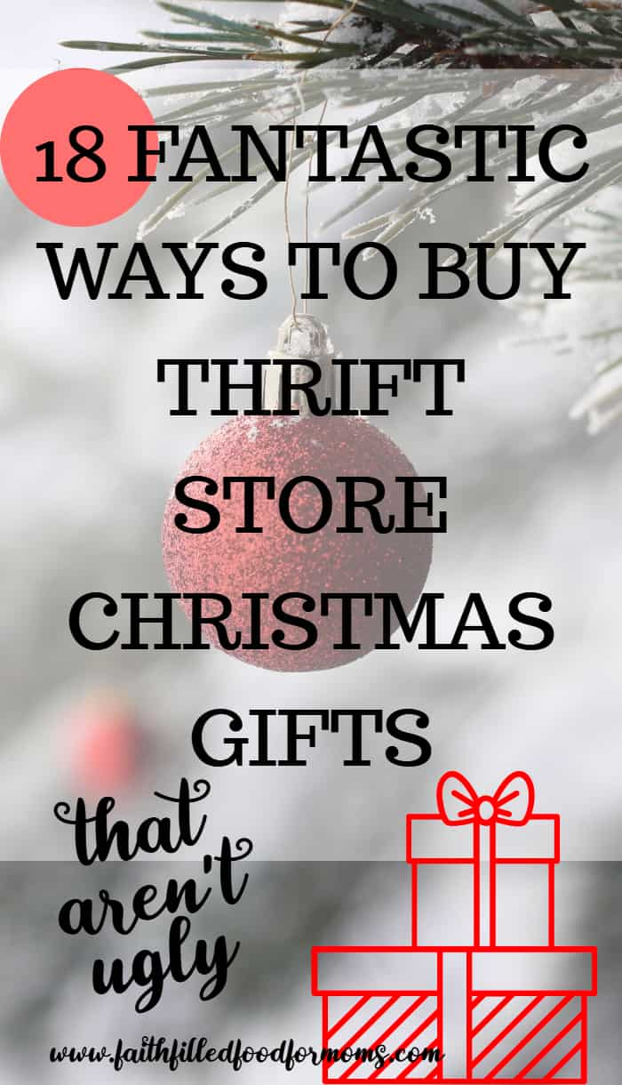 18 fantastic ways to buy thrift store Christmas Gifts that aren't ugly or dumb