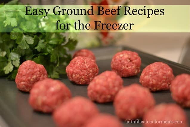 Easy ground beef recipes you can freeze and enjoy for later.