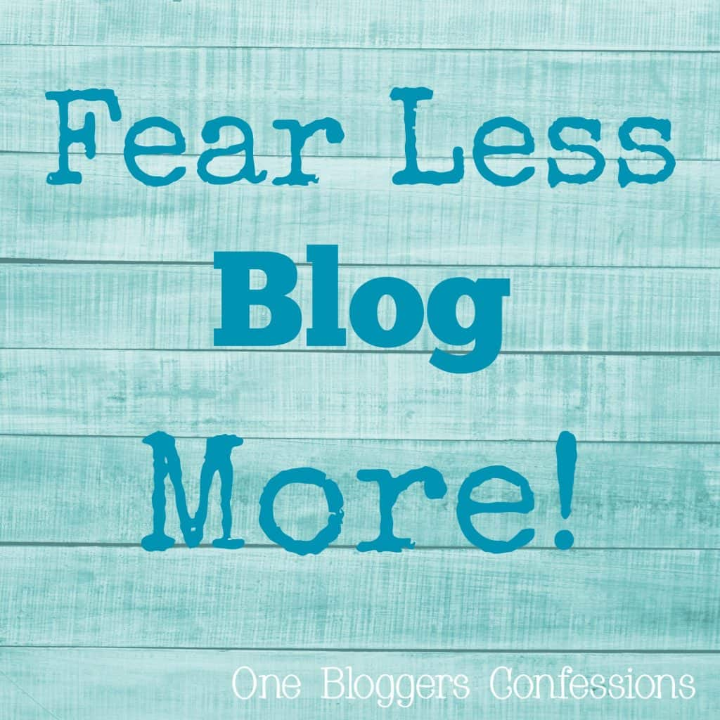 Fear Less Blog More