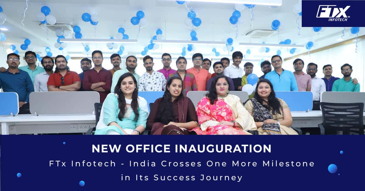 New Office Inauguration: FTx Infotech – India Crosses One More Milestone in Its Success Journey